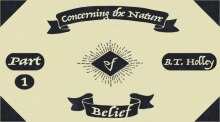 Concerning the Nature of Belief Part 1
